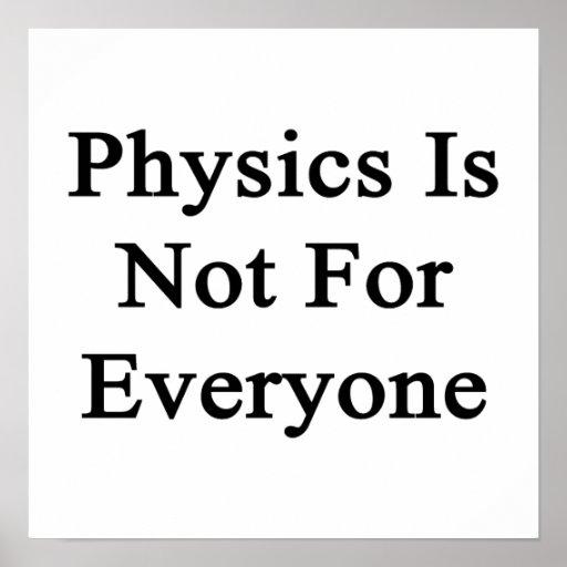 A física não é para todos posters