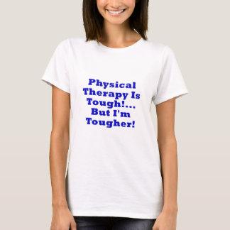A fisioterapia é resistente mas Im mais resistente Camiseta