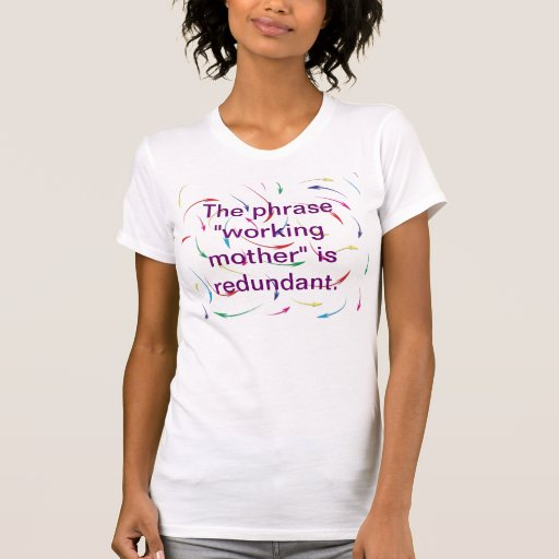 """A frase de """"mãe funcionamento"""" é redundante. T Camiseta"""
