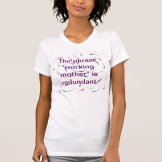 """A frase de """"mãe funcionamento"""" é redundante. T Tshirts"""