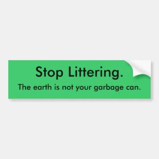 A frase viva verde a terra não é seu lixo adesivo para carro
