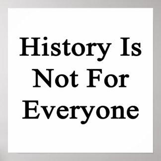 A história não é para todos pôsteres