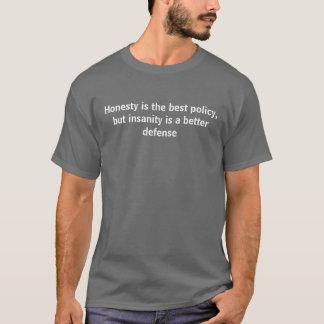 A honestidade é a melhor política, mas demência… camiseta