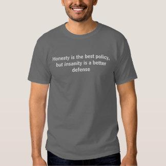 A honestidade é a melhor política, mas demência… t-shirts
