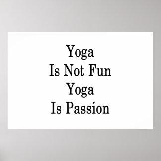 A ioga não é ioga do divertimento é paixão pôster