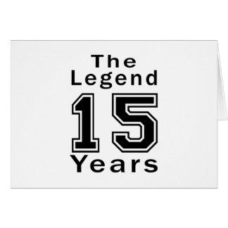 A legenda 15 anos de presentes de aniversário cartões