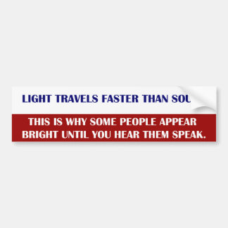 A luz viaja mais rapidamente do que o som. Eis por Adesivo