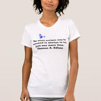 A maneira mais determinada de suceder é sempre ten camiseta
