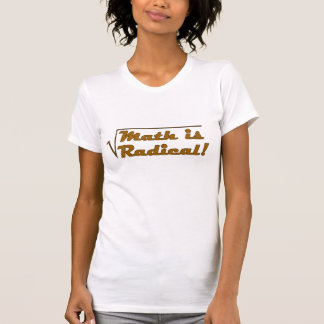 A matemática é radical camiseta