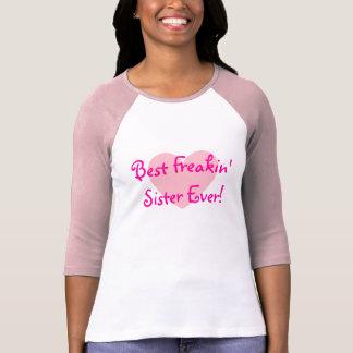 A melhor irmã de Freakin nunca! Camisa cor-de-rosa
