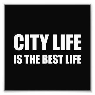 A melhor vida da vida urbana impressão de foto