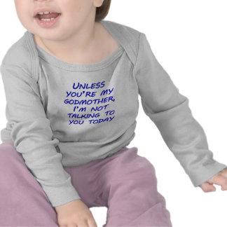 A menos que você for minha madrinha tshirts