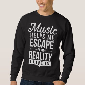 A música ajuda-me a escapar a camisola moletom