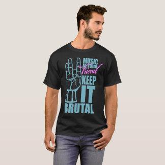 A música é seu amigo mantem-no camisa brutal