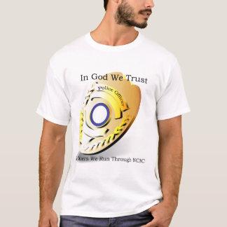 A polícia Humor - no deus nós confiamos Camiseta