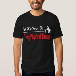 A preferencialmente esteja fazendo a fisioterapia t-shirt