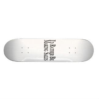 A preferencialmente esteja fazendo vendas skate personalizado
