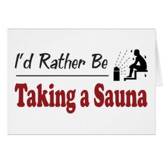 A preferencialmente esteja tomando uma sauna cartao