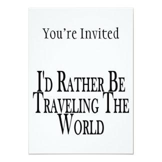 A preferencialmente esteja viajando o mundo