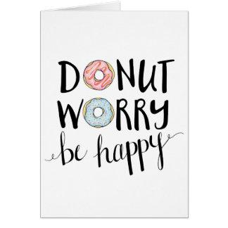 A preocupação da rosquinha seja cartão feliz