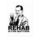 A reabilitação é para Quitters Cartões Postais