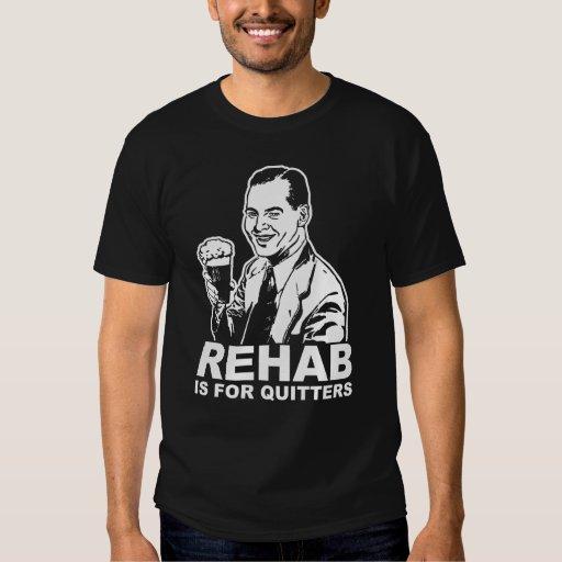 A reabilitação é para Quitters Tshirt