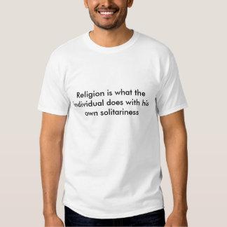 A religião é o que o indivíduo faz com seu o… t-shirt