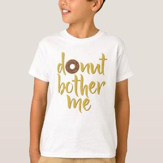 A rosquinha incomoda-me camisa de T