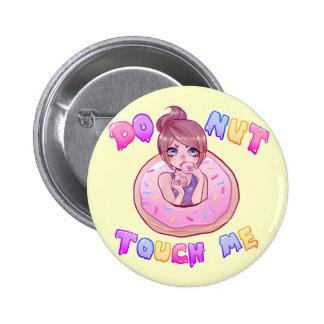 A ROSQUINHA toca em me botão Bóton Redondo 5.08cm