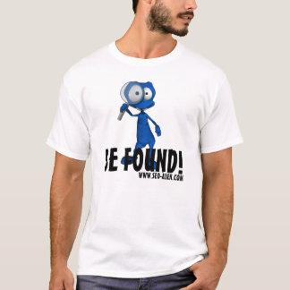 "A SEO-Alienígena ""SEJA ENCONTRADA "" Camiseta"