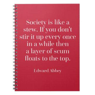 A sociedade é como umas citações do guisado caderno