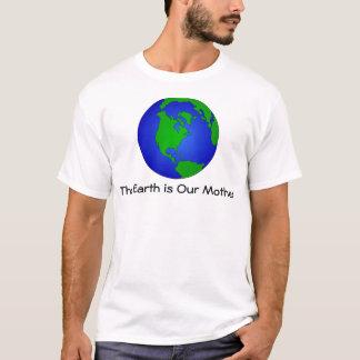 A terra é nossa camiseta da mãe