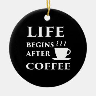 A vida começa após o café ornamento de cerâmica