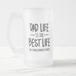 A vida do pai é a melhor caneca de cerveja da vida