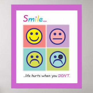 A vida do sorriso… fere quando você não faz. - Per Poster