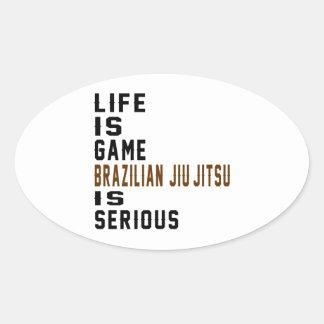 A vida é brasileiro que do jogo Jiu-Jitsu é sério Adesivo Oval