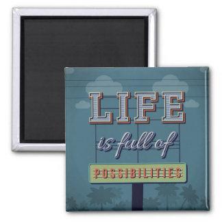 A vida é cheio das possibilidades ímã quadrado