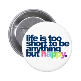 A vida é demasiado curta estar qualquer coisa mas  bóton redondo 5.08cm
