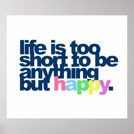 A vida é demasiado curta estar qualquer coisa mas  posteres