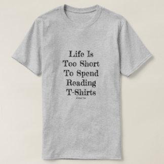 A vida é demasiado curta - uma camisa de MisterP
