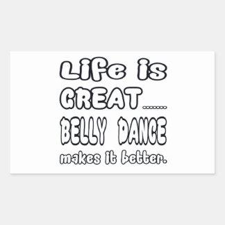 A vida é grande dança do ventre fá-la melhor adesivo retangular