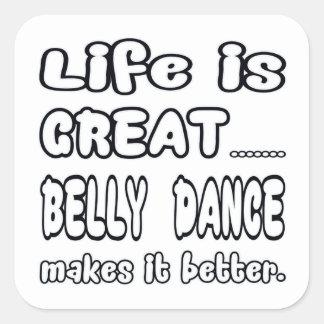 A vida é grande dança do ventre fá-la melhor adesivo quadrado