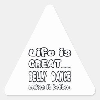 A vida é grande dança do ventre fá-la melhor adesivo triangular