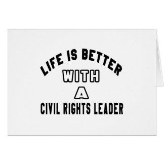 A vida é melhor com chefes dos direitos civis cartões