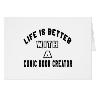 A vida é melhor com um criador da banda desenhada cartao