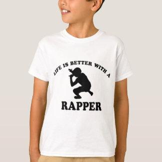 A vida é melhor com um rapper camiseta