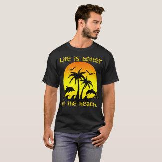 A vida é melhor na praia camiseta