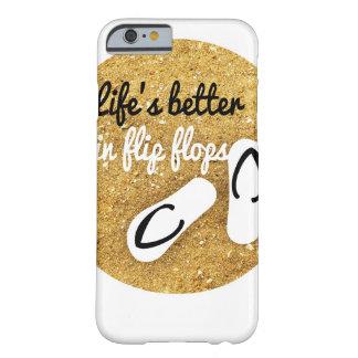 a vida é melhor nos chinelos capa barely there para iPhone 6