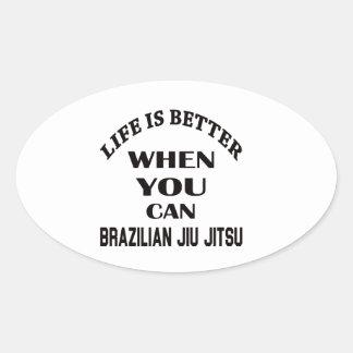 A vida é melhor quando você pode brasileiro Jiu Adesivo Oval