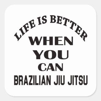 A vida é melhor quando você pode brasileiro Jiu Adesivo Quadrado